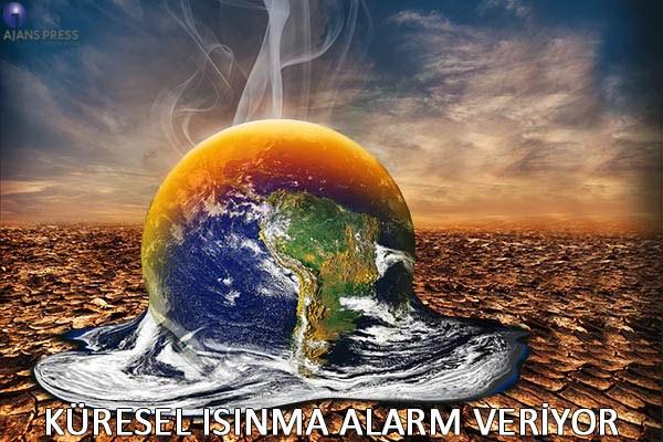 Küresel ısınma alarm veriyor