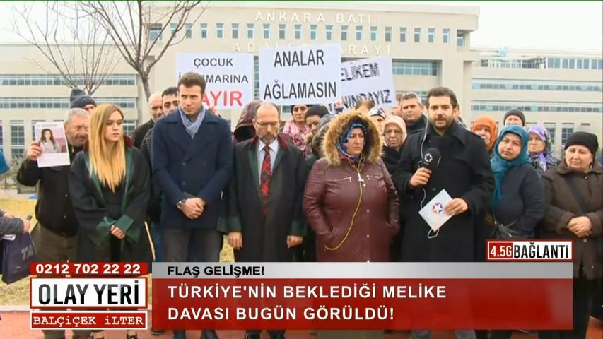 Türkiye'nin beklediği Melike Davası bugün görüldü