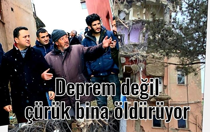"""Çeliktürk, """"Deprem değil çürük binalar öldürüyor"""""""
