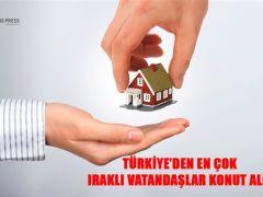 Türkiye'den en çok Iraklı vatandaşlar konut aldı