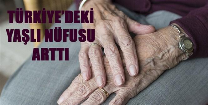 Türkiye'de ki yaşlı nüfusu arttı