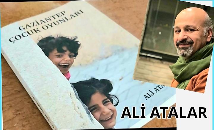 """Ali Atalar'ın """"Gaziantep Çocuk Oyunları"""" kitabı çıktı"""