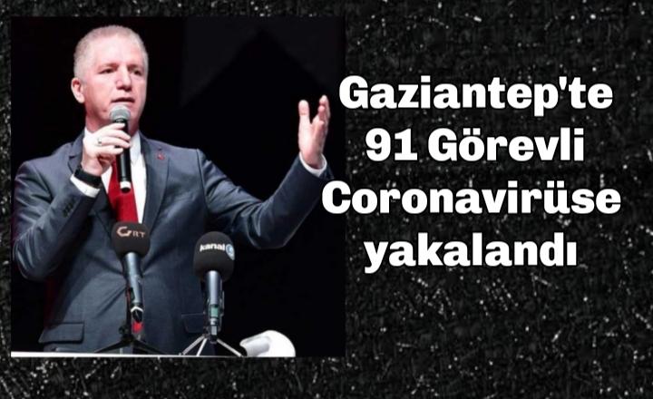 Gaziantep'te 91 görevli coronavirüse yakalandı