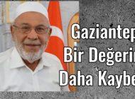 Gaziantep'in büyük değeri Ziylan hayatını kaybetti