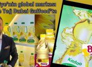 Türkiye'nin global markası Bizce Yağ Dubai Gulfood'ta