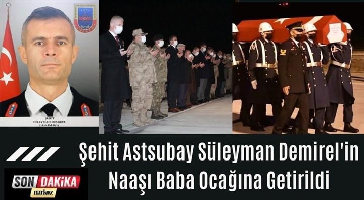 Şehit Astsubay Süleyman Demirel'in Naaşı Baba Ocağına Getirildi