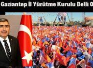 AKP Gaziantep İl Yürütme Kurulu Belli Oldu
