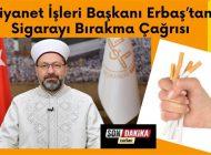 Diyanet İşleri Başkanı Erbaş'tan Sigarayı Bırakma Çağrısı