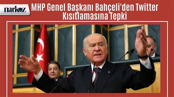 MHP Genel Başkanı Bahçeli'den Twitter Kısıtlamasına Tepki