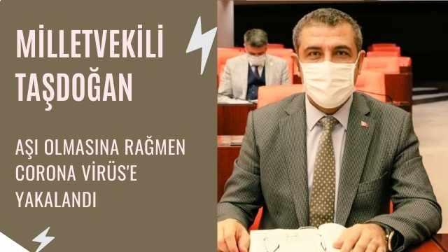 Milletvekili Taşdoğan'ın Testi Pozitif Çıktı
