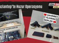 Gaziantep'te Huzur Operasyonu