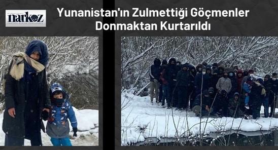 Yunanistan'ın Zulmettiği Göçmenler Donmaktan Kurtarıldı