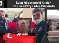 Evlat Nöbetindeki Aileler PKK ve HDP'ye Ateş Püskürdü