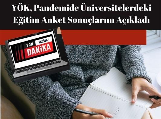 YÖK Pandemide Üniversitelerdeki Eğitim Anket Sonuçlarını Açıkladı
