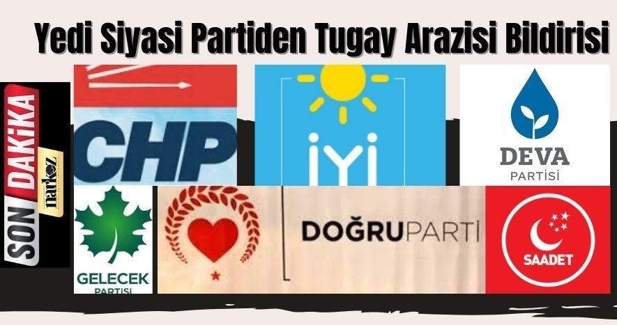 Yedi Siyasi Partiden Tugay Arazisi Bildirisi