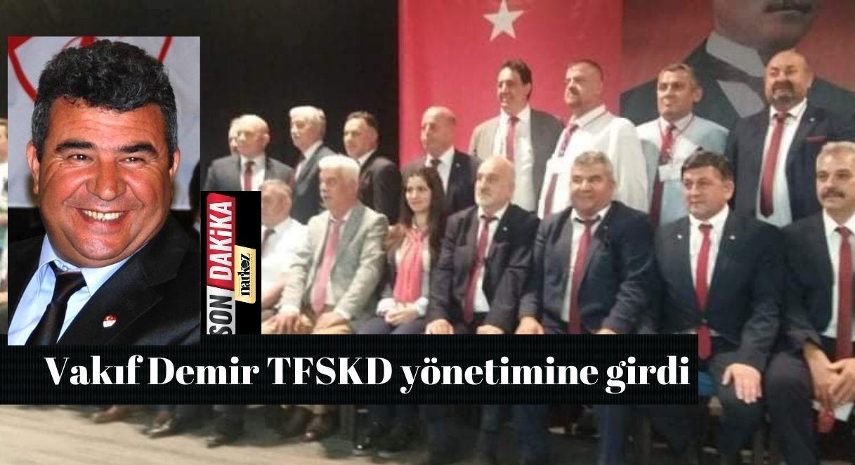 Vakıf Demir TFSKD yönetimine girdi