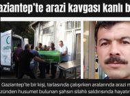 Gaziantep'te arazi kavgası kanlı bitti
