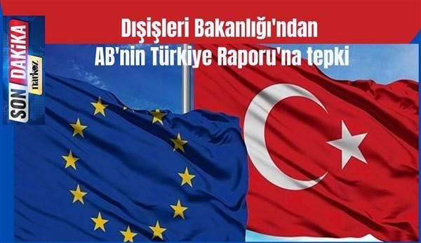 Dışişleri Bakanlığı'ndan AB'nin Türkiye Raporu'na tepki
