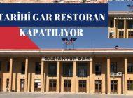 Tarihi Gar Restoran  kapatılıyor