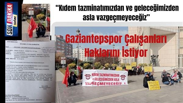 Gaziantepspor Çalışanları Haklarını İstiyor