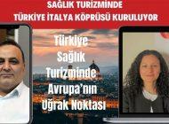 Sağlık Turizminde Türkiye İtalya Köprüsü Kuruluyor